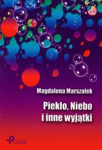Piekło, Niebo i inne wyjątki - Marszałek Magdalena