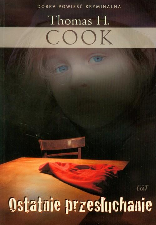 Ostatnie przesłuchanie - Cook Thomas H.