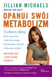 Opanuj swój metabolizm - Jillian Michaels & Mariska van Aalst