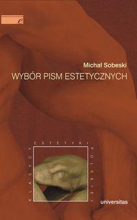 Wybór pism estetycznych - Michał Sobeski