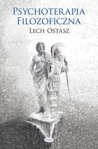 Psychoterapia filozoficzna - Ostasz Lech