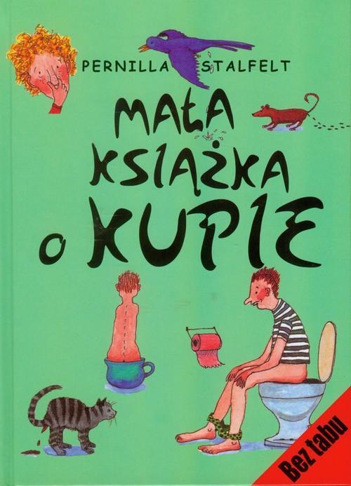 Mała książka o kupie - STALFELT PERNILLA