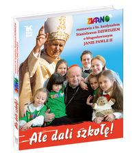 Ale dali szkołę - Dziwisz Stanisław