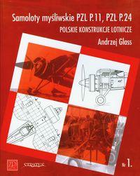 Samoloty myśliwskie PZL P11 PZL P24 Polskie konstrukcje lotnicze Zeszyt 1 - Glass Andrzej