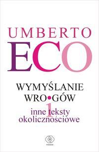 Wymyślanie wrogów - Eco Umberto
