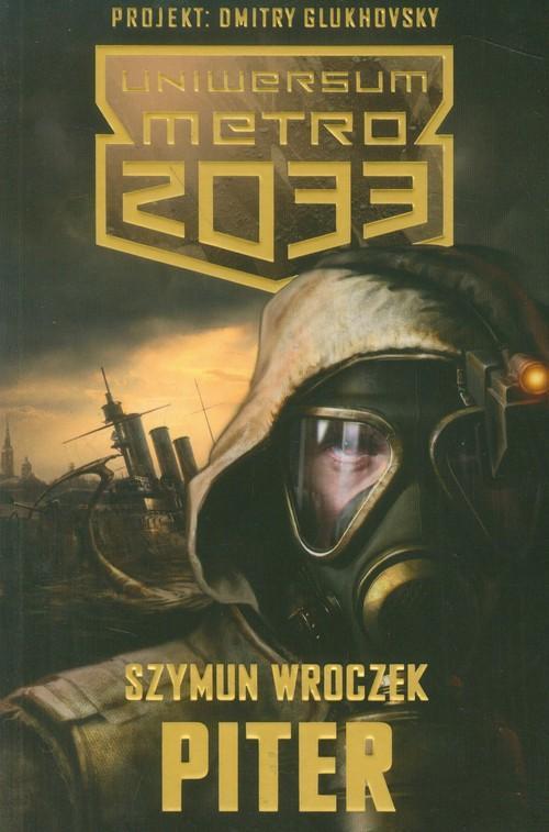 Uniwersum Metro 2033 Piter - Wroczek Szymun