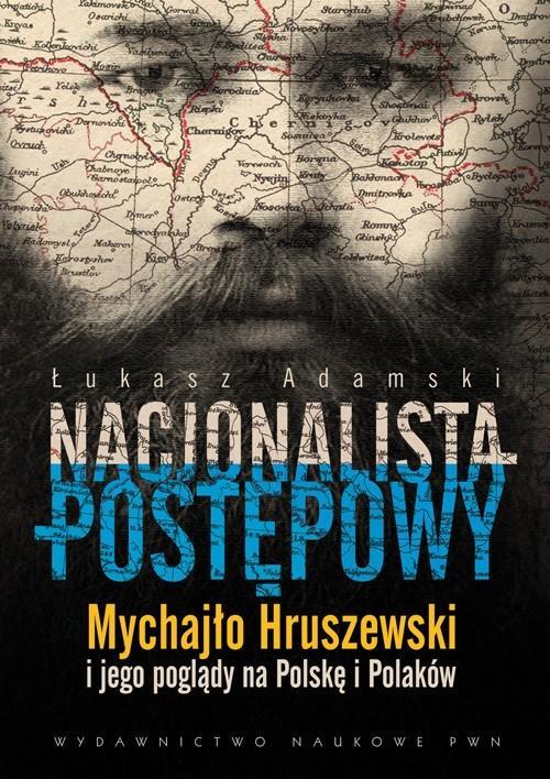 Nacjonalista postępowy - Adamski Łukasz