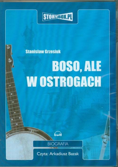 Boso ale w ostrogach - Grzesiuk Stanisław