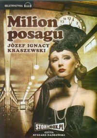 Milion Posagu - Kraszewski Józef Ignacy