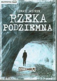 Rzeka Podziemna - Jastrun Tomasz