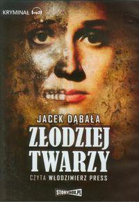 Złodziej twarzy - Dąbała Jacek