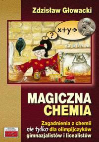 Magiczna chemia - Głowacki Zdzisław