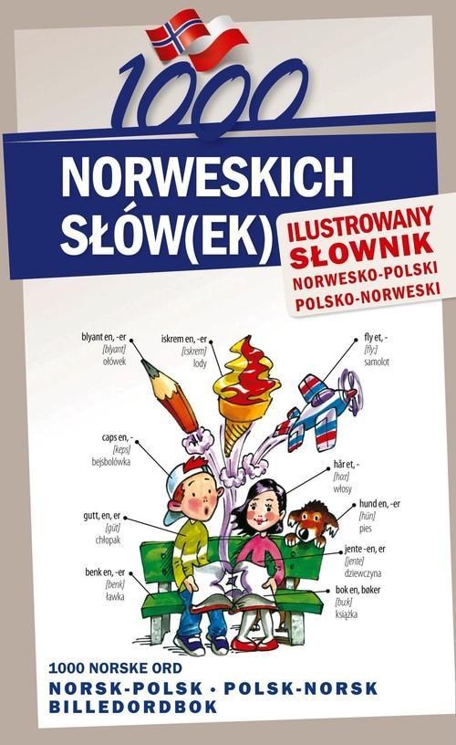 1000 norweskich słów(ek) Ilustrowany słownik norwesko polski polsko norweski - Pająk Elwira, Lichorobiec Stepan, Pilch Magdalena