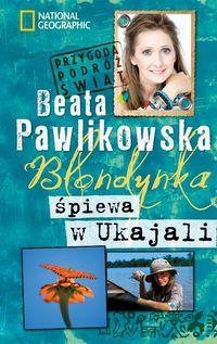 Blondynka śpiewa w Ukajali - Pawlikowska Beata