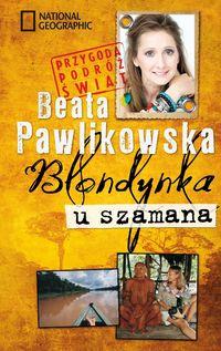Blondynka u szamana - Pawlikowska Beata