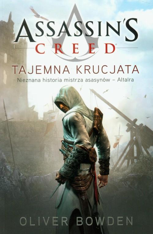 Assassin's Creed Tajemna krucjata - Bowden Oliver