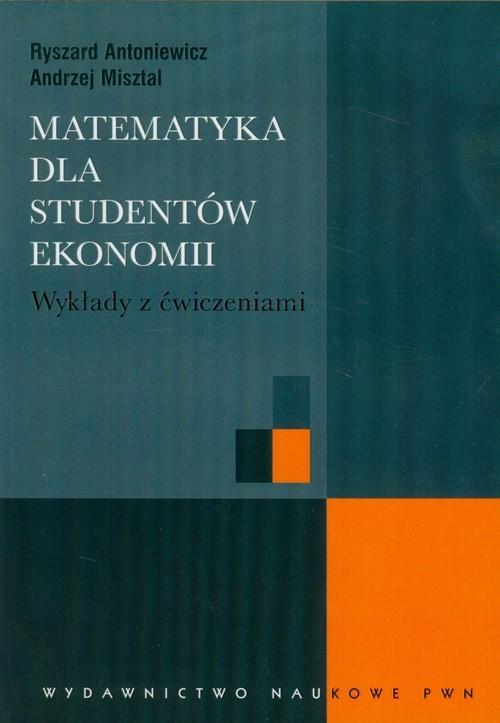 Matematyka dla studentów ekonomii Wykłady z ćwiczeniami - brak