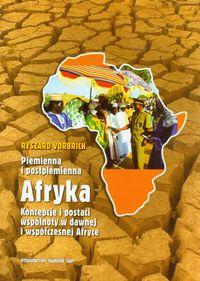 Plemienna i postplemienna Afryka Koncepcje i postaci wspólnoty w dawnej i współczesnej Afryce
