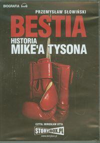 Bestia Historia Mike'a Tysona - Słowiński Przemysław