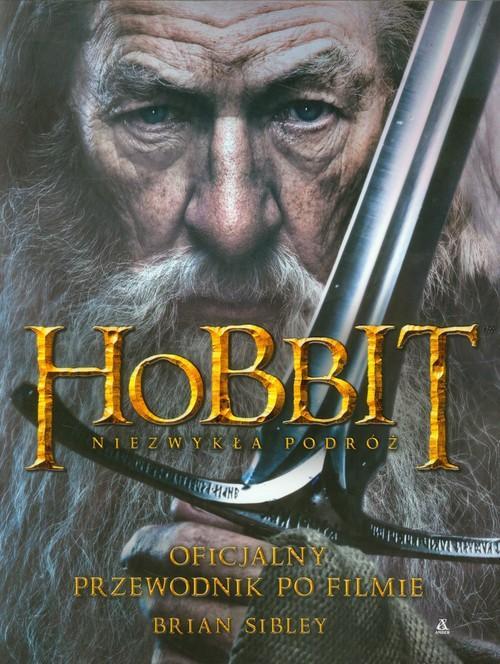 Hobbit Niezwykła podróż Oficjalny przewodnik po filmie