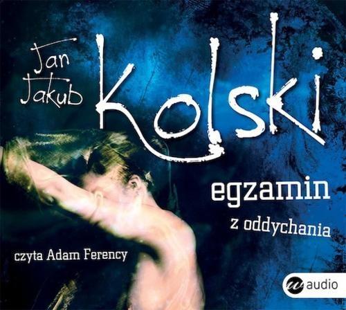 Egzamin z oddychania - Kolski Jan Jakub