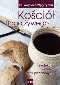 Kościół Boga żywego - ks. Węgrzyniak Wojciech