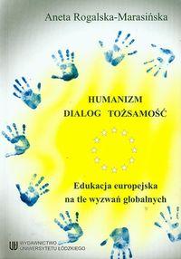 Humanizm dialog tożsamość - Rogalska-Marasińska Aneta
