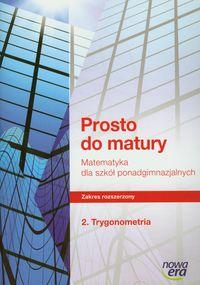 Prosto do matury ćwiczenia część 2 Trygonometria - Antek Maciej, Belka Krzysztof, Grabowski Piotr
