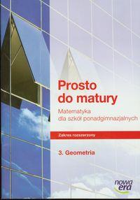 Prosto do matury ćwiczenia część 3 Geometria - Antek Maciej, Belka Krzysztof, Grabowski Piotr