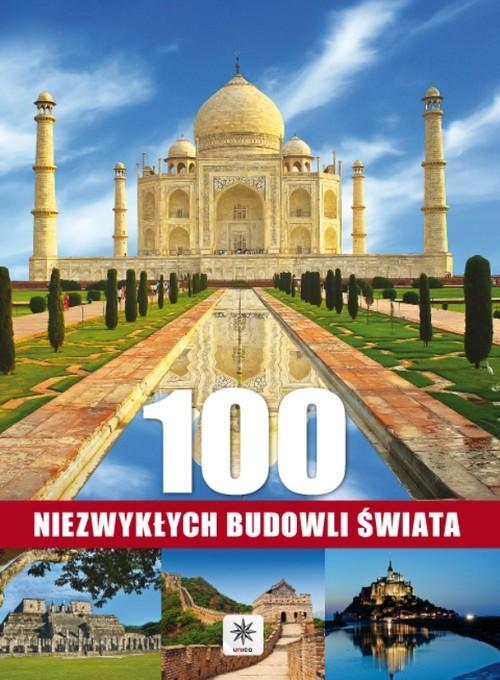 100 niezwykłych budowli świata - Opracowanie zbiorowe