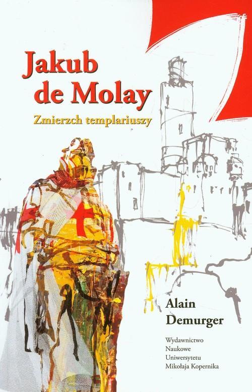Jakub de Molay Zmierzch templariuszy