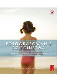 Fotografowanie dzieciństwa - Stone LaNola