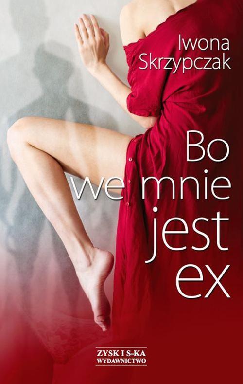 Bo we mnie jest ex