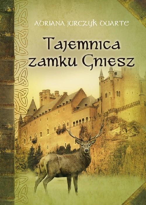 Tajemnica zamku Gniesz - Jurczyk Darte Adriana