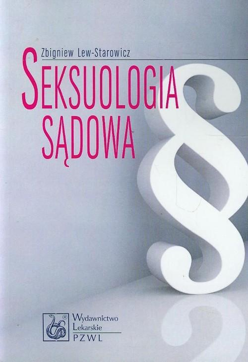 Seksuologia sądowa - Lew-Starowicz Zbigniew
