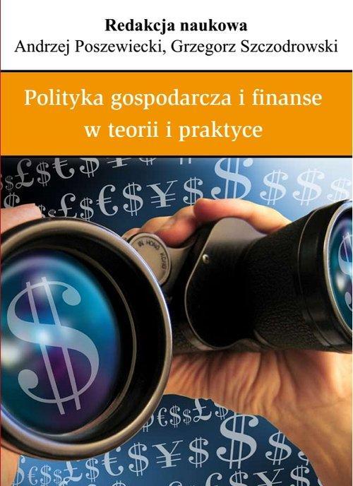Polityka gospodarcza i finanse w teorii i praktyce