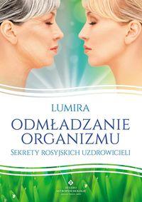 Odmładzanie organizmu - Lumira