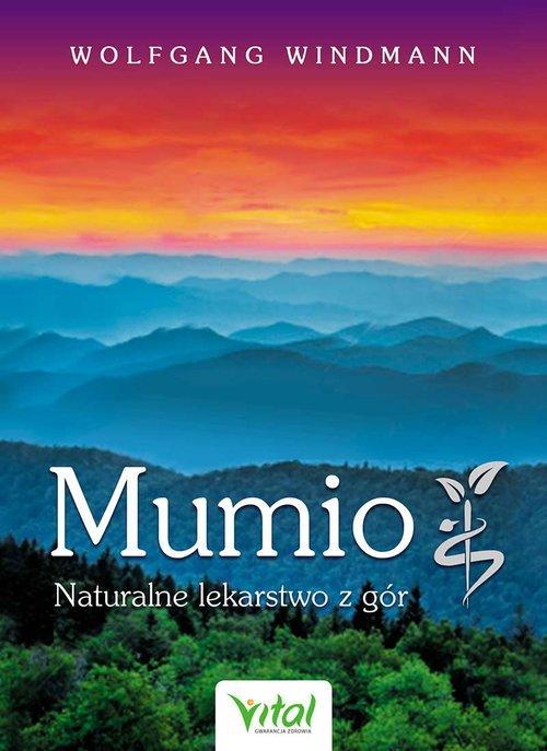 Mumio Naturalne lekarstwo z gór - Windmann Wolfgang