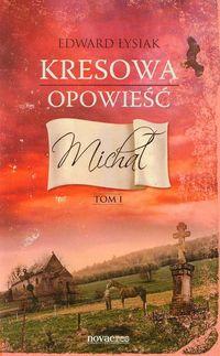 Kresowa opowieść Tom 1 Michał