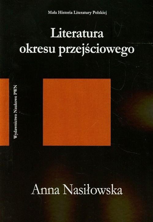 Literatura okresu przejściowego 1975-1996 - Nasiłowska Anna
