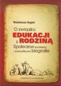 O związku edukacji z rodziną - Segiet Waldemar