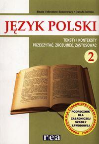 Język polski 2 Podręcznik Teksty i konteksty Przeczytać, zrozumieć, zastosować - Sosnowska Beata, Sosnowski Mirosław, Mońko Danuta