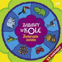 Zabawy w kole Zwierzęta świata - Bardos Krystyna