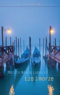 Łza i morze - Nowak Marcin