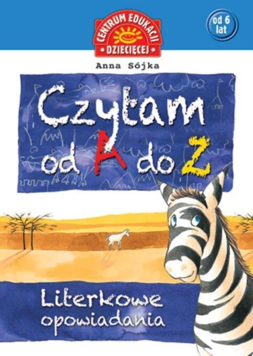 Czytam od A do Z Literkowe opowiadania - Sójka Anna