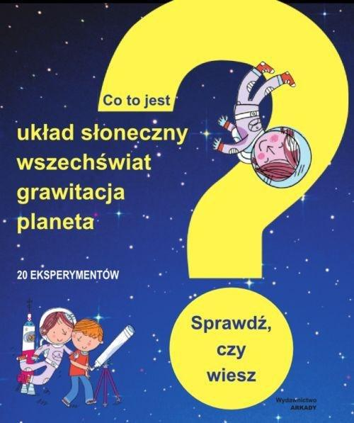 Co to jest? Układ Słoneczny, wszechświat, grawitacja, planeta - brak