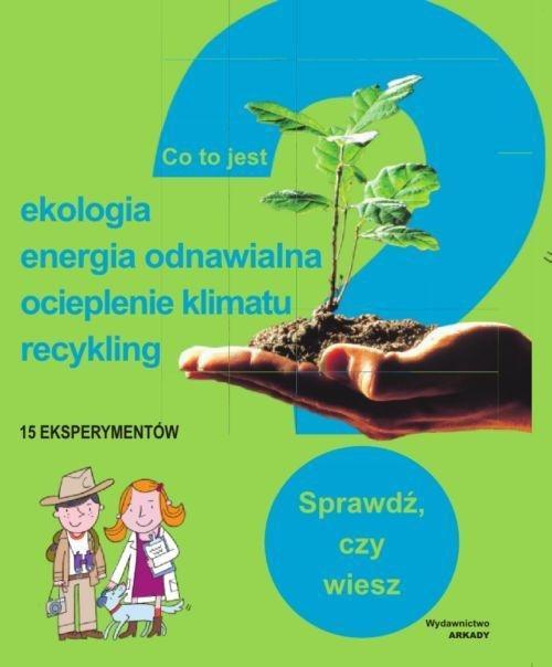 Co to jest? Ekologia, energia odnawialna, ocieplenie klimatu, recykling - brak
