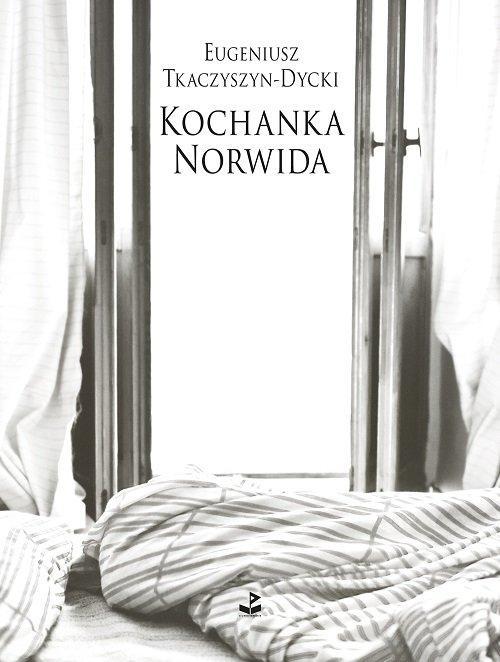 Kochanka Norwida - Tkaczyszyn-Dycki Eugeniusz