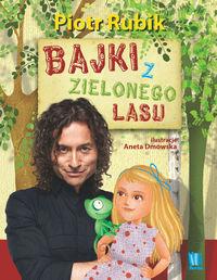 Bajki z Zielonego Lasu - Rubik Piotr