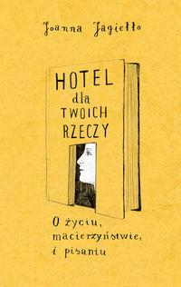 Hotel dla twoich rzeczy - Jagiełło Joanna